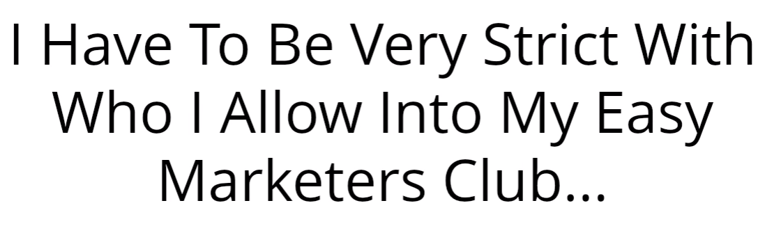 The Easy Marketers Club strict